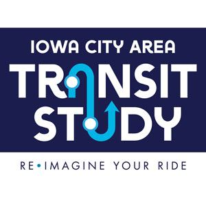 Iowa City Area Transit Study reimagine your ride